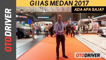 VIDEO: GIIAS Medan 2017: Ada Apa Saja? | OtoDriver